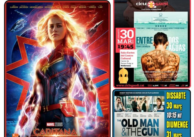 "CARTELLERA MOLLERUSSA: ""Capitana Marvel"", ""The Old Man & The Gun"" i ""Entre dos aguas"""